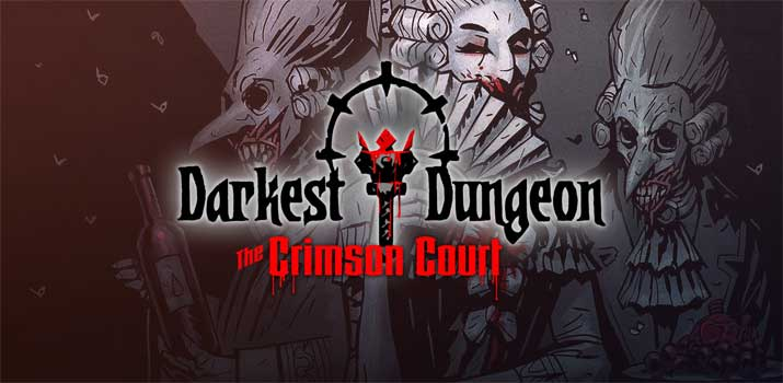 Darkest Dungeon: The Crimson Court (2017)
